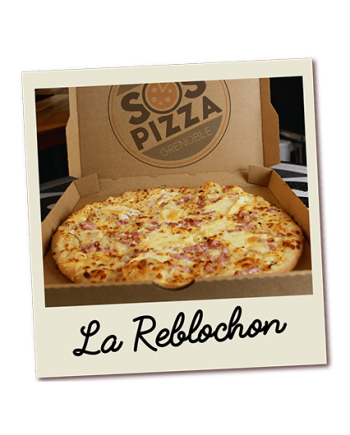 SOS pizza Grenoble Reblochon